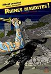 Ruines maudites ! ; Albert Leminot mène l'enquête