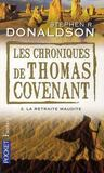 Livres - Les chroniques de Thomas Covenant t.2 ; la retraite maudite