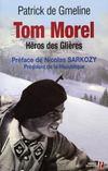 Tom Morel ; héros des Glières