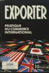 Exporter. Pratique Du Commerce International