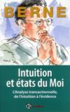 Intuition et états du moi ; l'analyse transactionnelle, de l'intuition à l'évidence