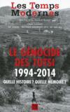 Revue Les Temps Modernes N.680 ; Le Génocide Des Tutsi, 1994-2014, Quelle Histoire ? Quelle Mémoire ?