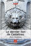 Le dernier lion de Castelnau