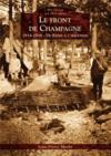 Le front de Champagne ; 1914-1918 ; de Reims à l'Argonne