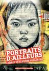 Portraits d'ailleurs ; carnets de 22 jeunes voyageurs