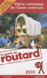 Guide Du Routard ; Parcs Nationaux De L'Ouest Américain (Edition 2010)
