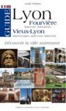Guide Lyon Fourvière, Vieux-Lyon