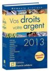 Memento Pratique ; Vos Droits, Votre Argent (Edition 2013)