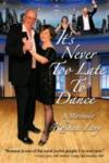 Livres - It's Never Too Late to Dance: A Memoir