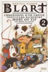 Blart t.2 ; chroniques d'un crétin ; trouillard recherché mort ou vif, voire les deux