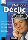 Declic : La Methode Pour Trouver Un Emploi ; Bilan. Projet. Marche. Action