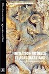 Initiation Rituelle Et Arts Martiaux Trois Ecoles De