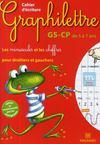 Graphilettre ; Gs-Cp ; Cahier D'Ecriture ; Les Minuscules Et Les Chiffres Pour Droitiers Et Gauchers ; De 5 A 7 Ans