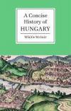 Livres - A Concise History Of Hungary