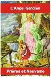 L'ange gardien ; prières et neuvaine