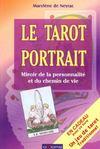 Le Tarot Portrait ; Miroir De La Personnalite Et Du Chemin De Vie