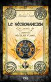 Les secrets de l'immortel Nicolas Flamel t.4 ; le nécromancien