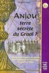 Anjou terre secrète du Graal ? Une grande enquête historique pour témoigner de la présence du Graal en Anjou.