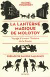 La lanterne magique de Molotov ; voyage à travers l'histoire de la Russie