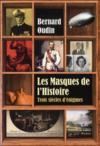 Les masques de l'histoire ; trois siècles d'énigmes