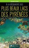 À la découverte des plus beaux lacs des Pyrénées