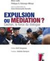 Expulsion ou médiation ? Cachan, la force du dialogue