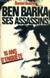 Ben Barka ses assassins. Seize ans d'enquête.