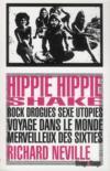 Hippie hippie shake ; rock, drogues, sexe, utopies ; voyage dans le monde merveilleux des sixties
