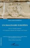 Un imaginaire européen ; essai sur l'identité européenne et les imaginaires nationaux des Portugais et des Français