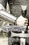 La véritable histoire de Robin des Bois