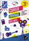 Histoire des arts ; 3ème ; cahier d'activités (édition 2012)