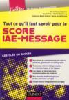 Livres - Tout ce qu'il faut savoir pour le Score IAE-Message ; les cles du succes