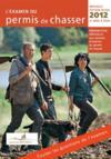 L'examen du permis de chasser (édition 2012)