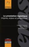 La prestation logistique ; origines, enjeux et perspectives