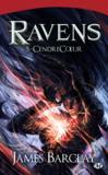 Ravens t.5 ; cendrecoeur
