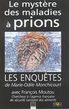 Le Mystere Des Maladies A Prions
