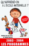 Livres - Qu'apprend-on  l'cole maternelle ?. 2003-2004, les programmes