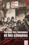 Former les hommes et les citoyens ; textes sur l'école et l'éducation de 1825 à 1880