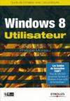 Windows 8 utilisateur ; guide de formation avec cas pratiques