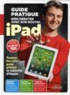 Bien débuter avec son nouvel ipad ; guide pratique ; toutes les clés pour piloter la tablette d'Apple