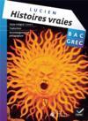 Oeuvre complète ; grec ; terminale ; histoires vraies ; livre I (édition 2013)