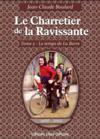 Le charretier de la ravissante t.2 ; le temps de La Barre, 1966-2012