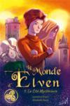 Le Monde D'Elven T.1 ; La Cité Mystérieuse