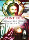 Saint Paul, l'homme qui pensait croire en Dieu