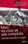 Mao, sa cour et ses complots ; derrière les murs rouges