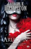 Anita Blake t.15 ; Arlequin