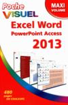Poche visuel excel, word, powerpoint, access 2013 ; maxi volume