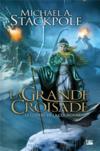 La guerre de la couronne t.3 ; la grande croisade