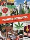 Livres - Plantes interdites ; une histoire des plantes politiquement incorrectes