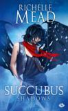 Succubus t.5 ; succubus shadows